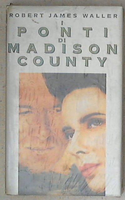 Madison County / Robert James Waller - Sigillato copertina rigida