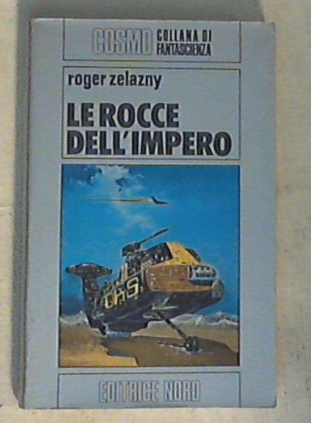 Le rocce dell'impero / Roger Zelazny