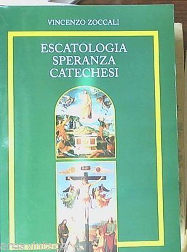 Escatologia, speranza, catechesi / Vincenzo Zoccali. -