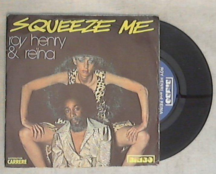 45 giri - 7'' - Roy Henry & Reïna - Squeeze Me