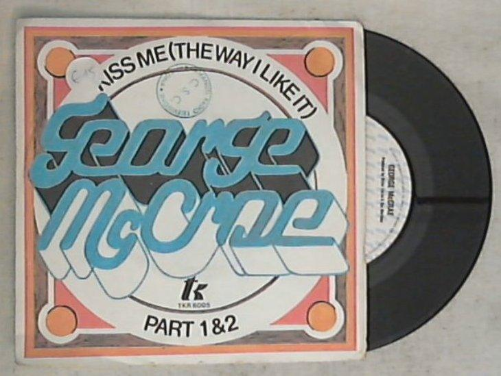 45 giri - 7'' - George McCrae - Kiss Me (The Way I Like It)