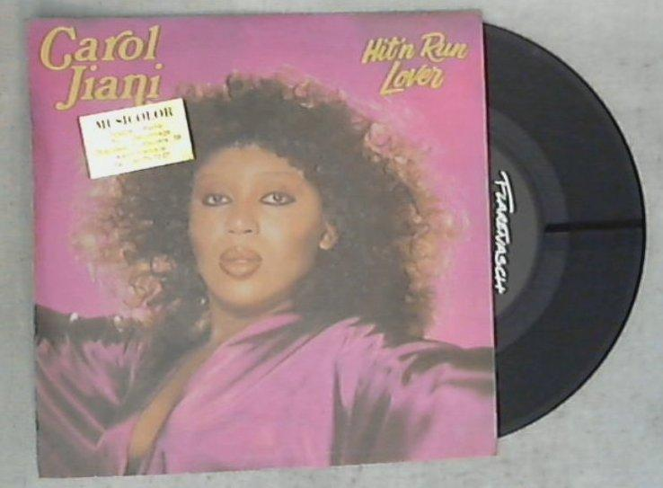 45 giri - 7'' - Carol Jiani - Hit 'N Run Lover