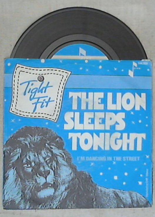 45 giri - 7'' - Tight Fit - The Lion Sleeps Tonight