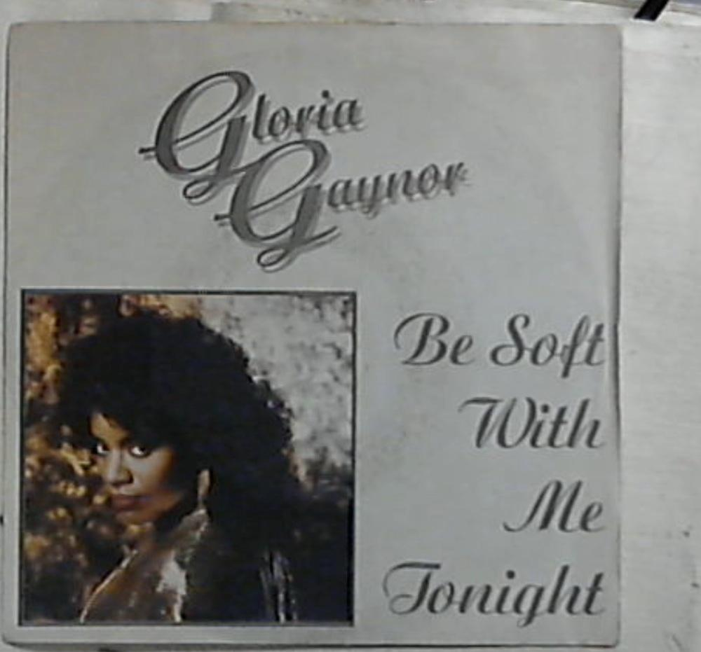 45 giri - 7'' - Gloria Gaynor - Be Soft With Me Tonight