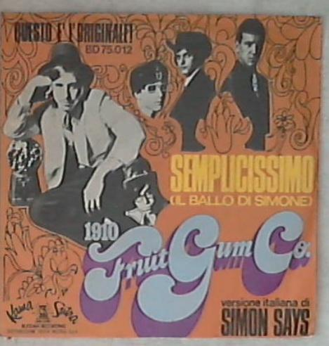 45 giri 7 '' - 1910 Fruitgum Co. - Semplicissimo (Simon Says) BD 75.012