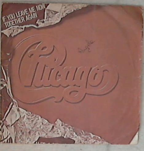45 giri 7 '' - Chicago - If You Leave Me Now CBS - 4603