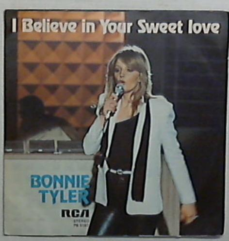 45 giri - 7'' - Bonnie Tyler - I Believe In Your Sweet Love PB 5187
