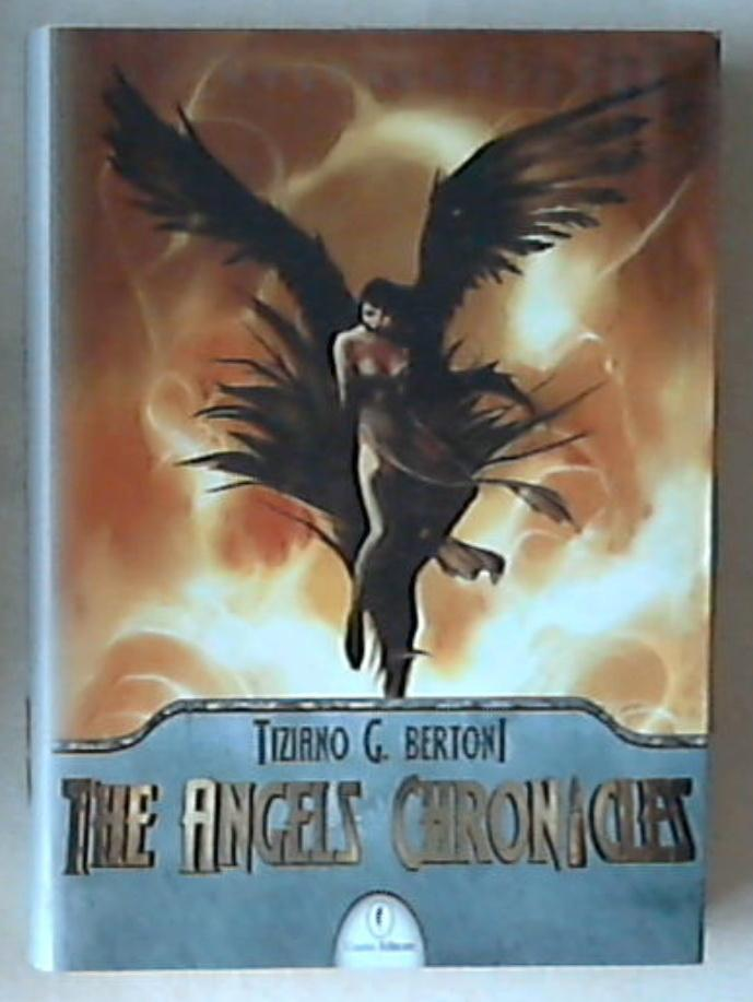 The angels chronicles / Tiziano G. Bertoni