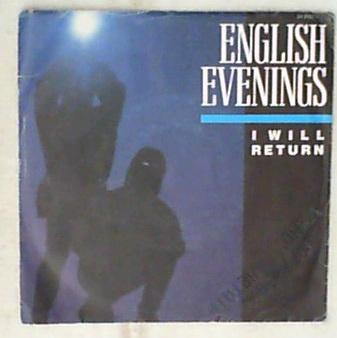 45 giri - 7' - English Evenings - I Will Return