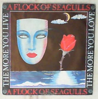 45 giri - 7' - A Flock Of Seagulls - The More You Live, The More You Love