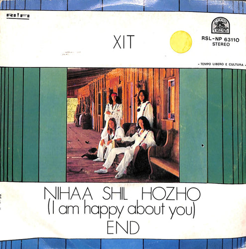 45 giri 7 '' - XIT - Nihaa Shil Hozho (I Am Happy About You) / End