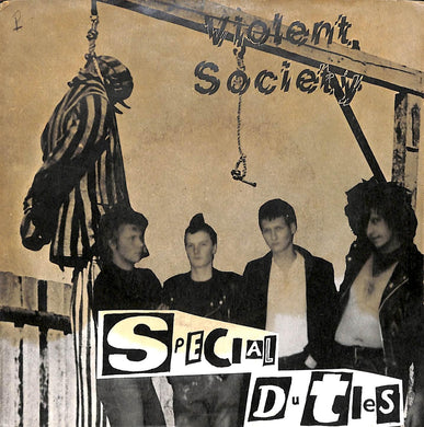 45 giri - 7'' - Special Duties - Violent Society