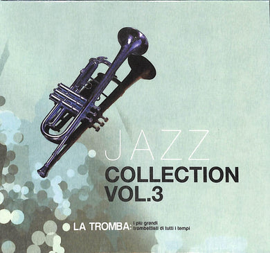 Cd - Jazz Collection vol.3: La tromba  : I Più Grandi Trombettisti Di Tutti I Tempi!