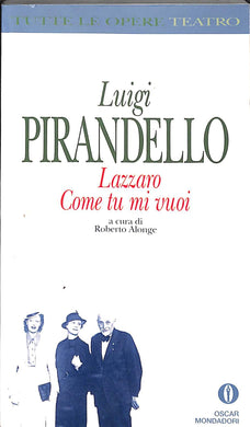 Lazzaro-Come tu mi vuoi  / Luigi Pirandello