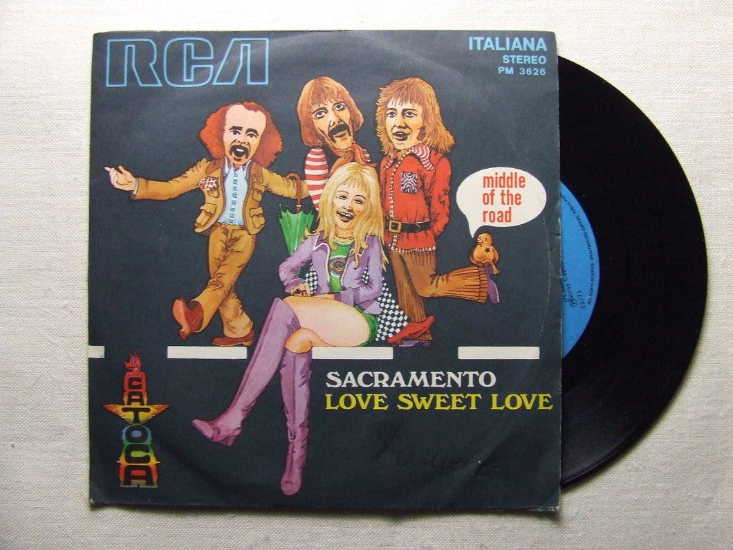45 giri - 7'' -  Middle Of The Road – Sacramento / Love sweet love 1972
