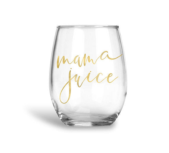 Mothers Day Mama Juice Wine Glass