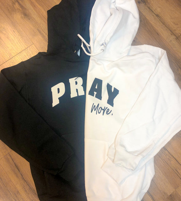 Pray More Sweatshirt
