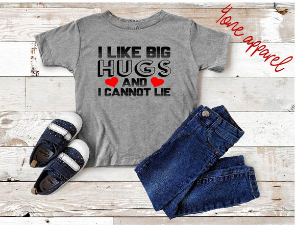 I Like Big Hugs and I Cannot Lie Tee