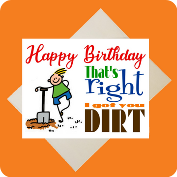 Happy B-day, I got you Dirt Card