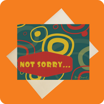 NOT SORRY CARD