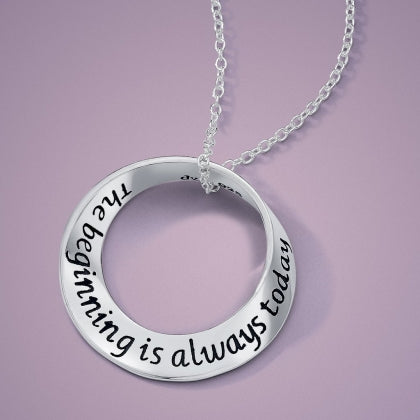 The Beginning Is Always Today - Mobius Necklace