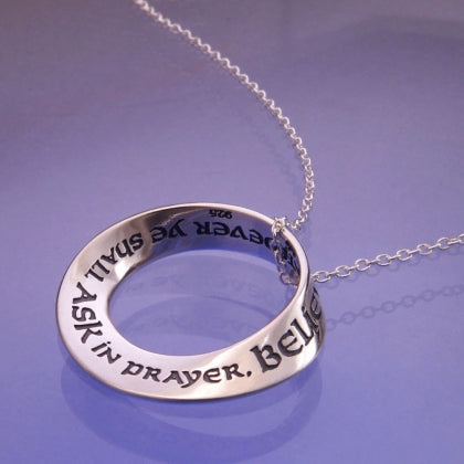 Believing Ye Shall Receive  (Book of Matthew) - Mobius Necklace