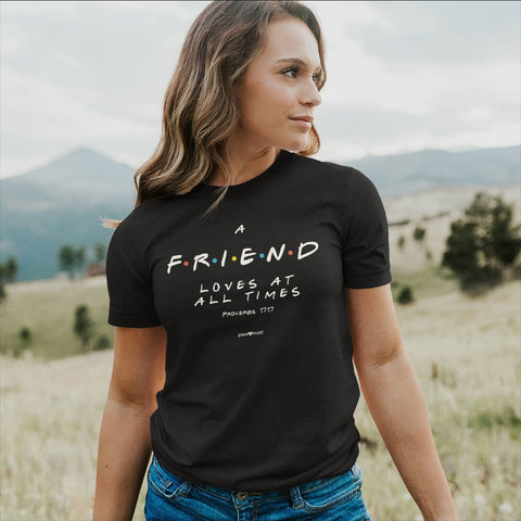 A Friend Loves At All Times (Proverbs 17:17) - Women's T-Shirt - Free Shipping!