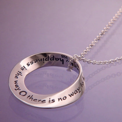 Happiness Is the Way (Zen Proverb) - Mobius Necklace