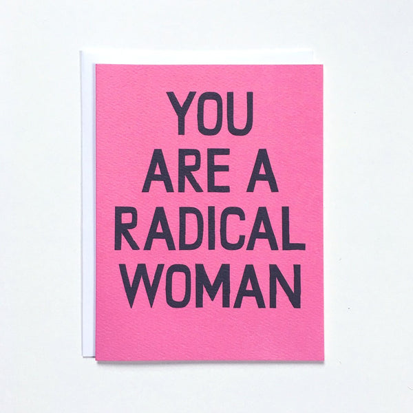 YOU ARE A RADICAL WOMAN - CARD