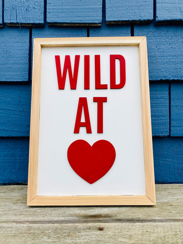 WILD AT HEART SIGN