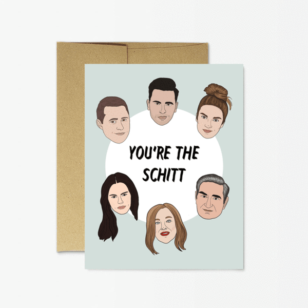 YOUR'RE THE SCHITT CARD