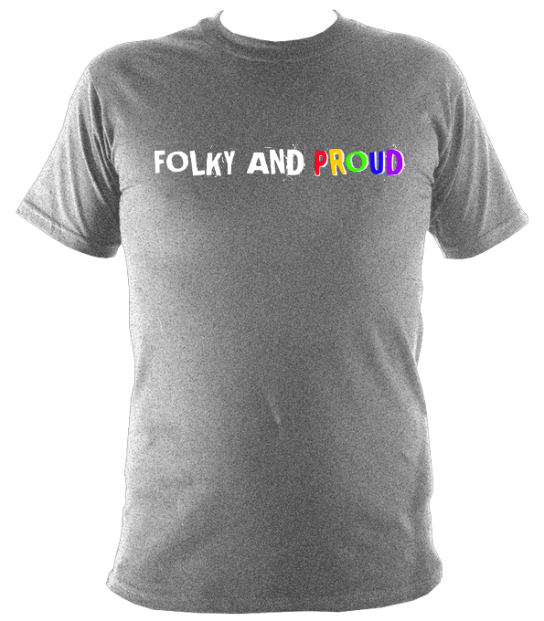 Folky and Proud T shirt