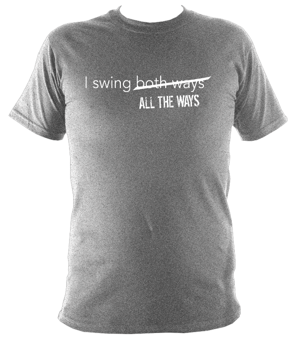 I swing ALL THE WAYS T shirt