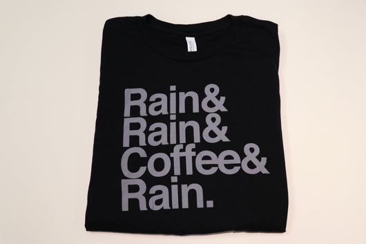 Rain & Rain & Coffee & Rain ~ T-shirt