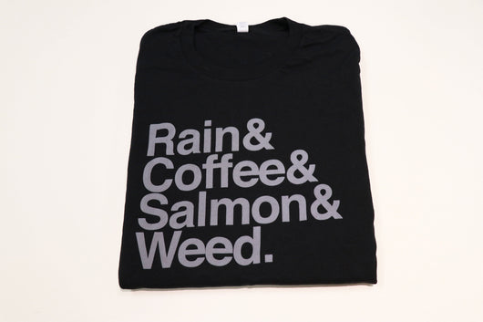 Rain, Coffee, Salmon, Weed. Shirt