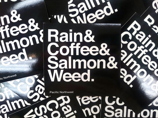 Rain & Coffee & Salmon & Weed. ~ Sticker