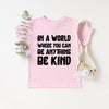 """In a world where you can be anything be kind"" Child T-Shirt Light Pink - Block Design"
