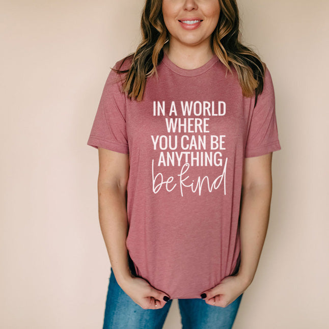 """In a world where you can be anything be kind"" Adult Heather Mauve Crewneck T-Shirt - Ships in 1 week"