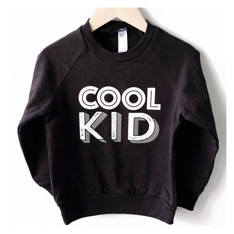 """Cool Kid"" Unisex Sweatshirt - Size 2 and 6 Only"