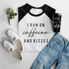 """I Run on Caffeine and Kisses"" Ladies Adult White and Black Raglan"