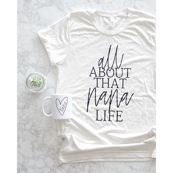 "2 PC Combo - ""All about that Nana Life"" Oatmeal Cream T-Shirt and Nana Mug"