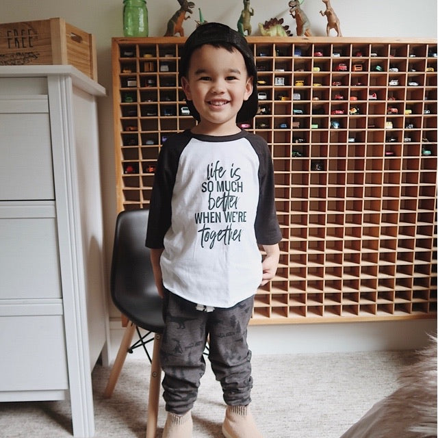 """Life is so much better when we're together"" Child Raglan Black/White"