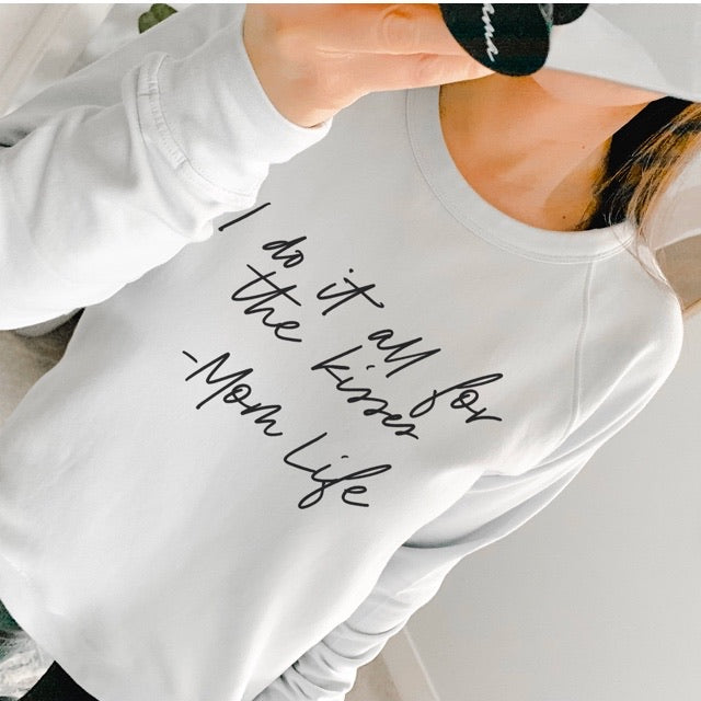 """I do it all for the kisses"" Adult Ladies Light Dusty Blue Crewneck Sweatshirt"