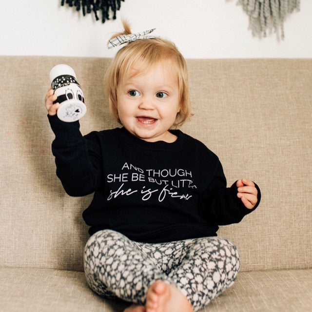 """And though she be but little she is fierce"" Child Sweatshirt Black"