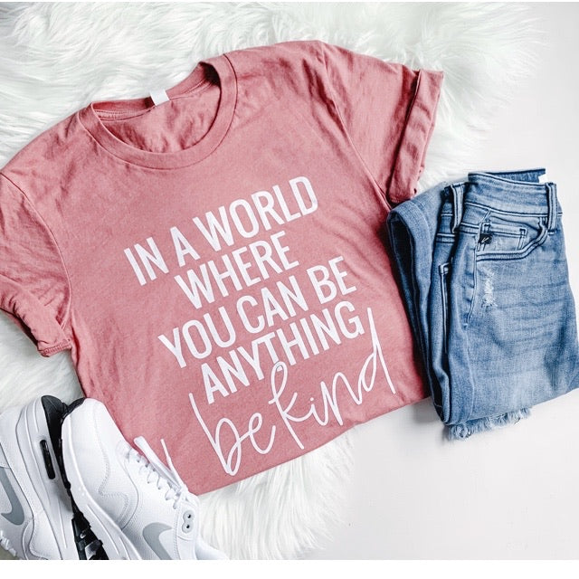 """In a world where you can be anything be kind"" Adult Heather Mauve Crewneck T-Shirt"