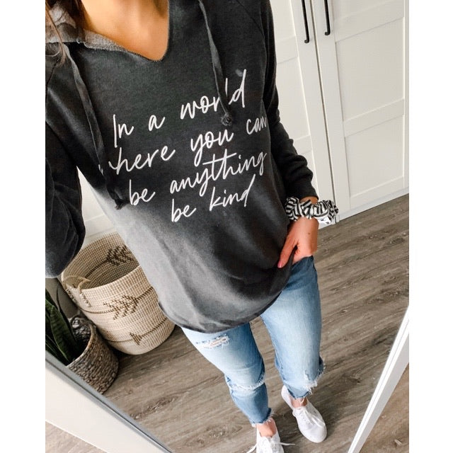 """In a world where you can be anything be kind"" Ladies Heather Charcoal Hoodie Sweatshirt"