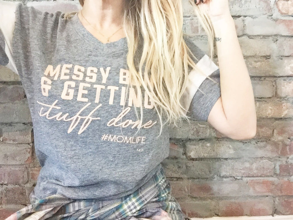 """Messy Bun and Getting Stuff Done #MOMLIFE"" Ladies Tee - Size Large Only"