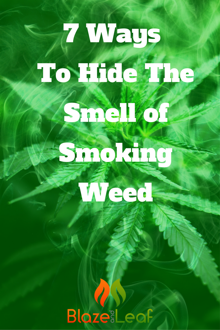 7 Ways To Hide The Smell of Smoking Weed
