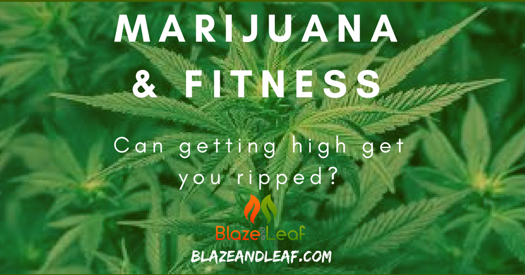 Marijuana & Fitness: Can Getting High Get You Ripped?