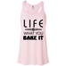 Life Is What You Bake It  Flow Tank